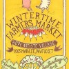 Shop Local This Holiday at the Wintertime Farmer's Market
