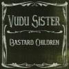 Award-Winning Vudu Sister Release 'Bastard Children'