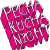 Get Your Pecha Kucha On!