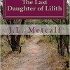 Book Review: Jessica Lee Metcalf's The Last Daughter of Lilith