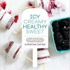 Icy, Creamy, Healthy Sweet: A Cookbook, Not an Oxymoron.