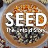 Film Review: SEED, the Untold Story