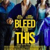 Bleed for This Hits the Big Screen Next Month