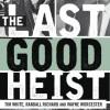 Book Review Brief: Last Good Heist
