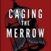 Heather Rigney's Caging the Merrow