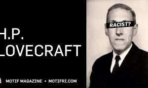 HP Lovecraft: His Racism in Context